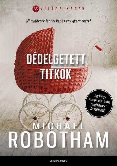 Michael Robotham - Dédelgetett titkok
