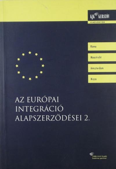 Fazekas Judit  (Szerk.) - Az európai integráció alapszerződései 2.
