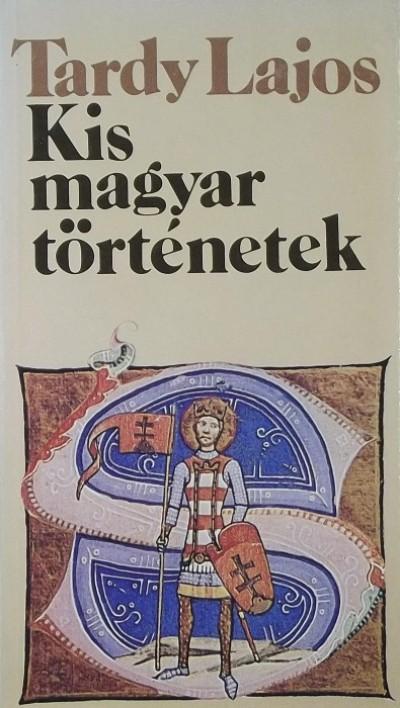 Tardy Lajos - Kis magyar történetek