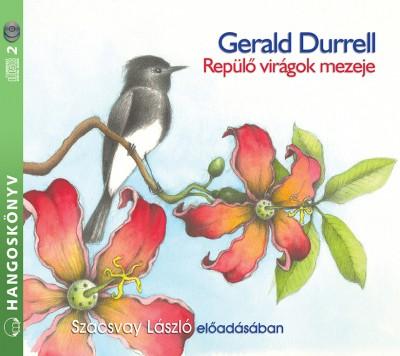 Gerald Durrell - Szacsvay László - Repülő virágok mezeje - Hangoskönyv (2 CD)