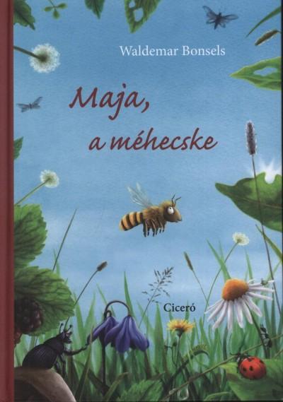 Waldemar Bonsels - Maja, a méhecske