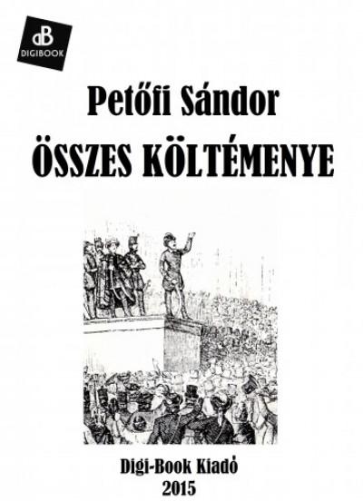 Petőfi Sándor - Összes költemények