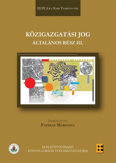 Fazekas Marianna  (Szerk.) - Közigazgatási jog - Általános rész III.