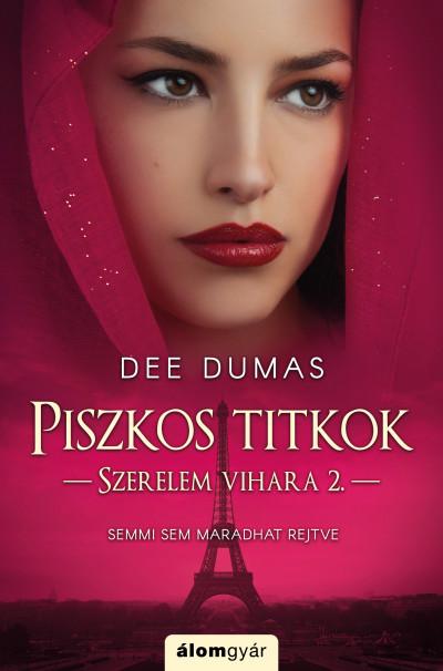 Dumas Dee - Piszkos titkok - Szerelem vihara 2.