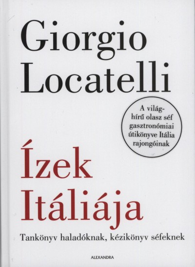 Giorgio Locatelli - Ízek Itáliája