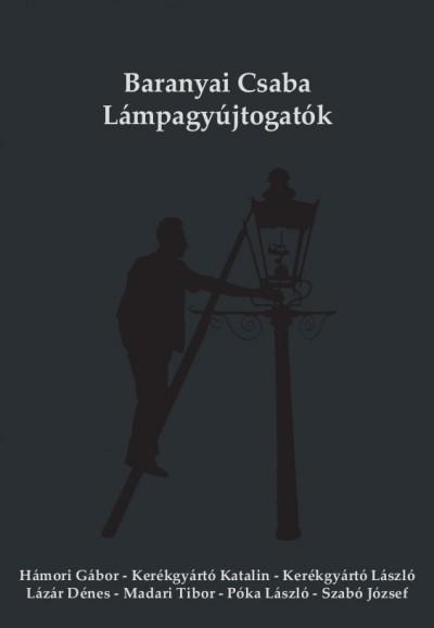 Baranyai Csaba - Lámpagyújtogatók