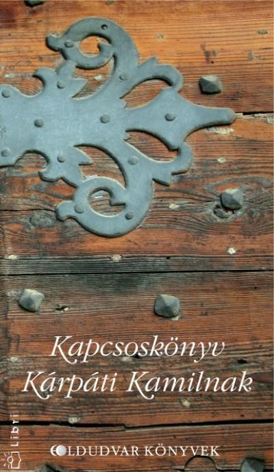 Follinus Anna  (Szerk.) - Kapcsoskönyv Kárpáti Kamilnak
