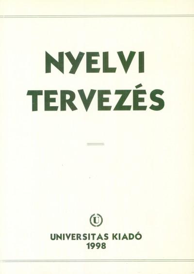 Tolcsvai Nagy Gábor  (Szerk.) - Nyelvi tervezés