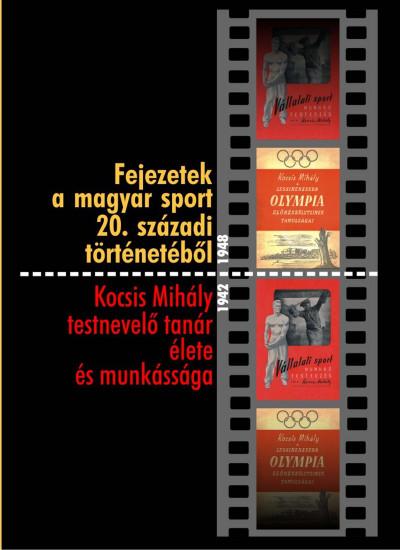 - Fejezetek a magyar sport 20. századi történetéből