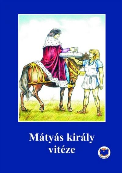 Ligeti Róbert - Mátyás király vitéze