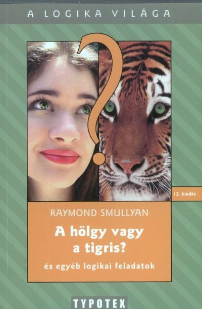 Raymond Smullyan - A hölgy vagy a tigris?