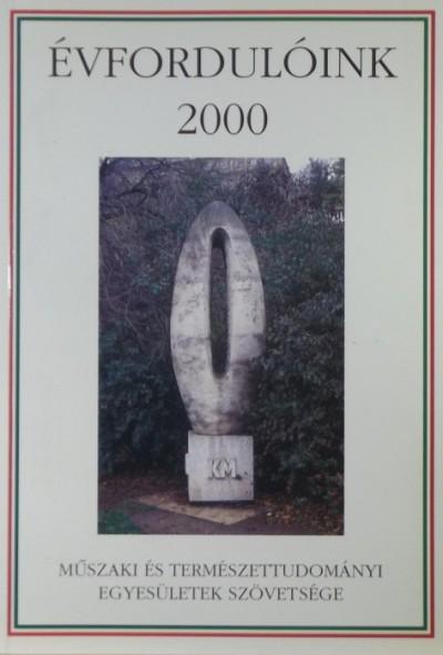 Németh József  (Szerk.) - Dr. Pénzes István  (Szerk.) - Évfordulóink 2000