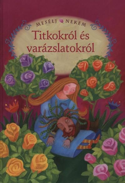 Luzsi Margó  (Szerk.) - Mesélj nekem a titkokról és varázslatokról