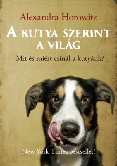 Horowitz Alexandra - A kutya szerint a világ