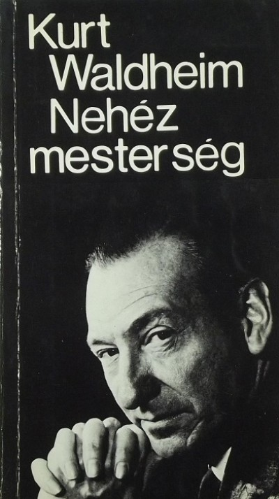 Kurt Waldheim - Nehéz mesterség