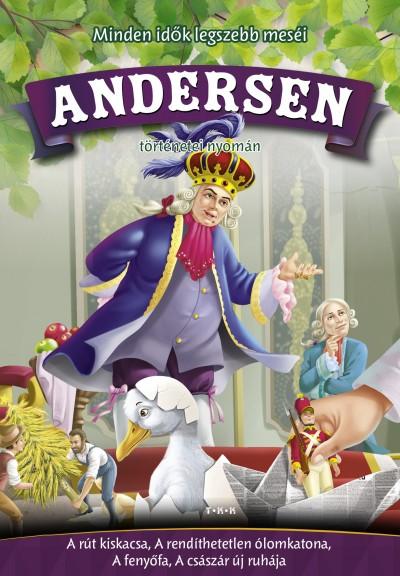 Hans Christian Andersen - Andersen történetei nyomán - A rút kiskacsa, A rendíthetetlen ólomkatona, A fenyőfa, A császár új ruhája