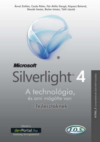 Árvai Zoltán - Csala Péter - Fár Attila Gergő - Kopacz Botond - Novák István - Reiter István - Tóth László - Microsoft Silverlight 4