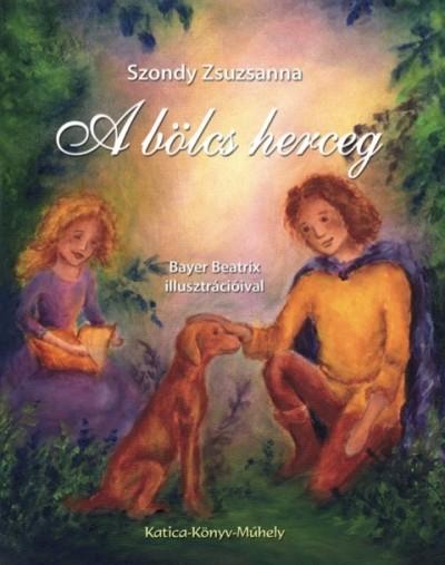 Szondy Zsuzsanna - A bölcs herceg