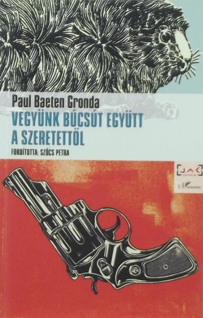 Paul Baeten Gronda - Vegyünk búcsút együtt a szeretettől