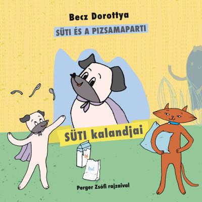 Becz Dorottya - Süti kalandjai 2. - Süti és a pizsamaparti