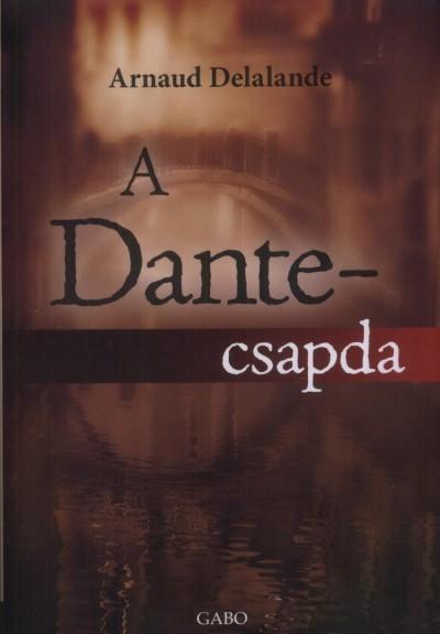 Arnaud Delalande - A Dante-csapda