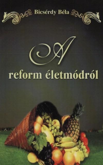 Bicsérdy Béla - A reform életmódról