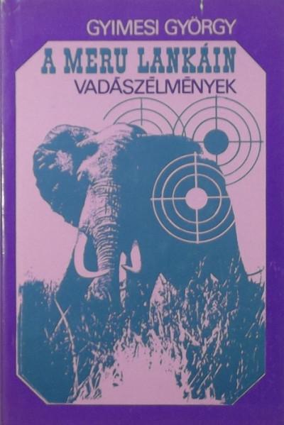 Gyimesi György - A Meru lankáin