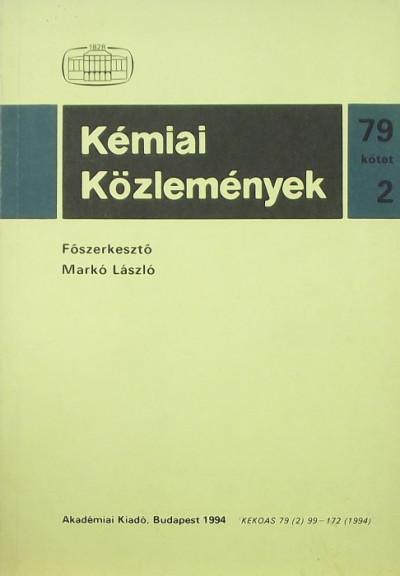Markó László  (Szerk.) - Kémiai Közlemények 79. kötet 2. szám