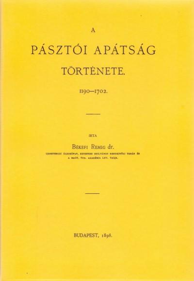 Békefi Remig - A pásztói apátság története I. 1190-1702