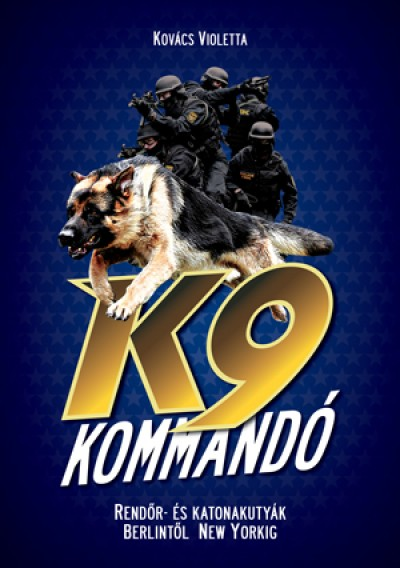 Kovács Violetta - K9 kommandó