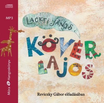 Lackfi János - Reviczky Gábor - Kövér Lajos - Hangoskönyv - MP3
