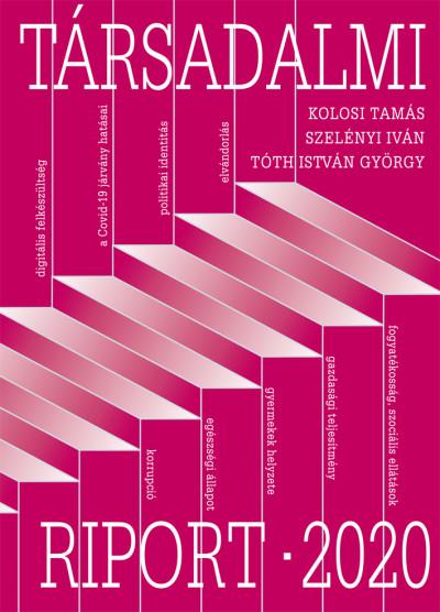 Kolosi Tamás - Szelényi Iván - Tóth István György - Társadalmi riport - 2020