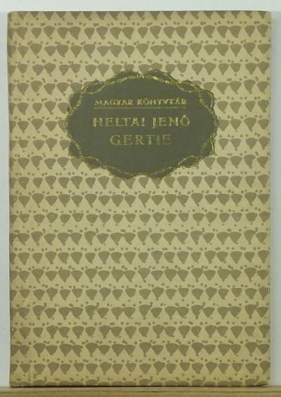 Heltai Jenő - Gertie