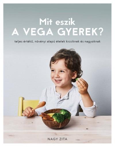 Nagy Zita - Mit eszik a vega gyerek?