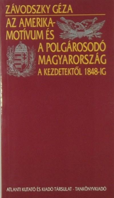 Závodszky Géza - Az Amerika-motívum és a polgárosodó Magyarország