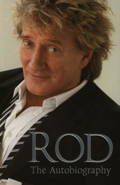 Rod Stewart - Rod: The Autobiography