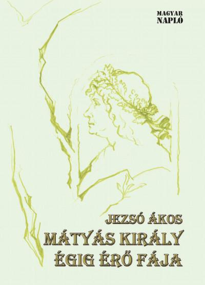Jezsó Ákos - Mátyás király égig érő fája