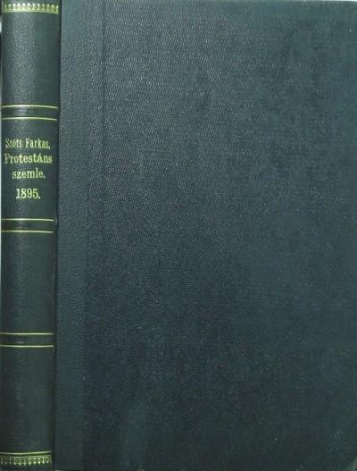 Dr. Szőts Farkas  (Szerk.) - Protestáns Szemle 1895
