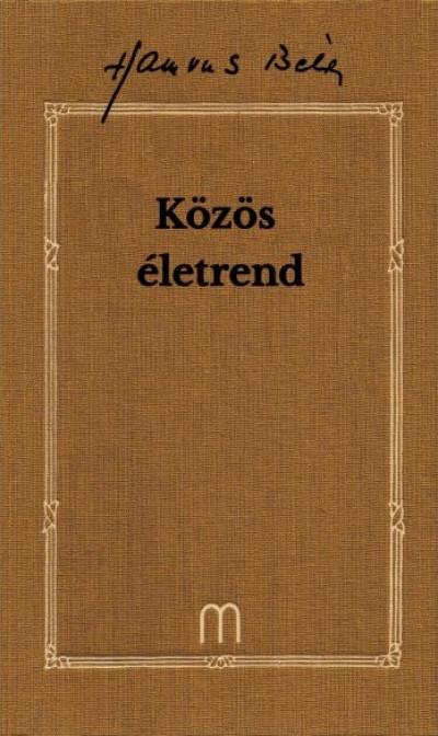 Hamvas Béla - Palkovics Tibor  (Szerk.) - Közös életrend