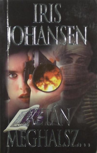Iris Johansen - Aztán meghalsz...