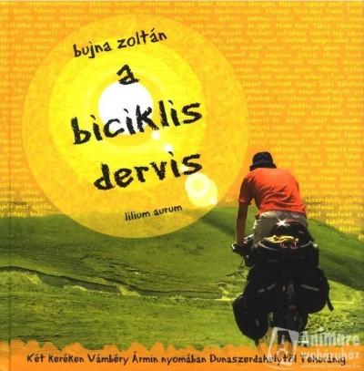 Bujna Zoltán - A biciklis dervis