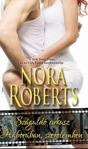 Nora Roberts - Sz�guld� cirkusz - H�bor�ban, szerelemben