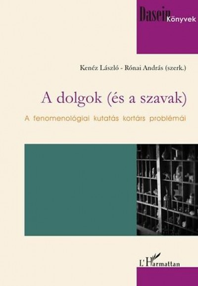 Kenéz László  (Szerk.) - Rónai András  (Szerk.) - A dolgok (és a szavak)