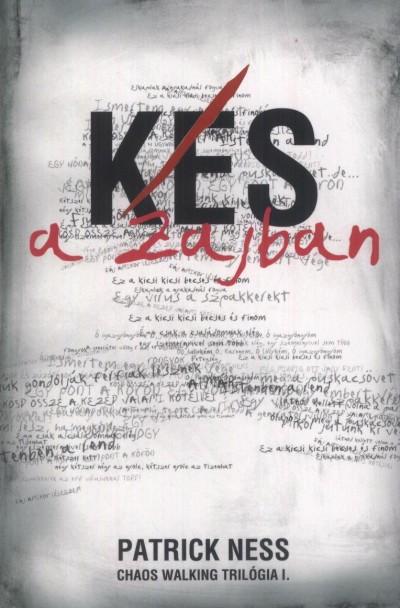Patrick Ness - Kés a zajban