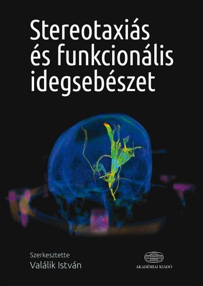 Valálik István - Stereotaxiás és funkcionális idegsebészet