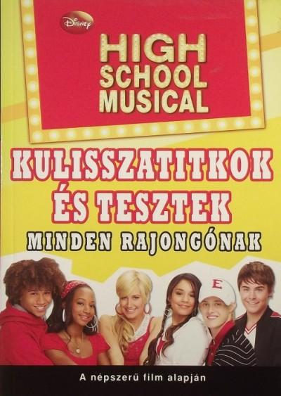 - High School Musical - Kulisszatitkok és tesztek minden rajongónak