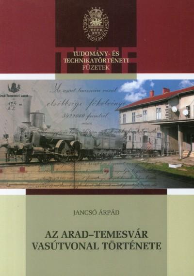 Jancsó Árpád - Az Arad-Temesvár vasútvonal története