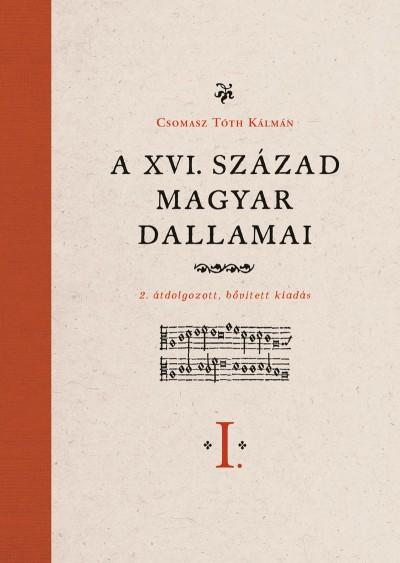Csomasz Tóth Kálmán - Ferenczi Ilona - A XVI. század magyar dallamai I-II.