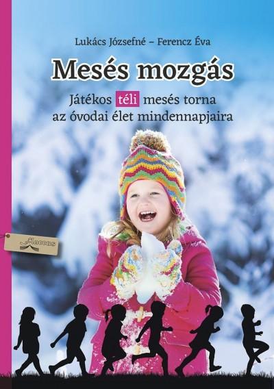 Ferencz Éva - Lukács Józsefné - Mesés mozgás - tél