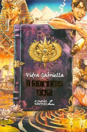 Vidra Gabriella - A labirintus titka